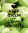 KEEP CALM AND LOVE SPROUTS - Personalised Poster A4 size