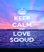 KEEP CALM AND LOVE SQOUD - Personalised Poster A4 size