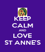 KEEP CALM AND LOVE ST ANNE'S - Personalised Poster A4 size