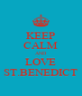 KEEP CALM AND LOVE ST.BENEDICT - Personalised Poster A4 size