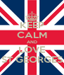 KEEP CALM AND LOVE ST GEORGES - Personalised Poster A4 size