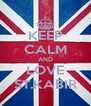 KEEP CALM AND LOVE ST.KABIR - Personalised Poster A4 size