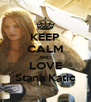 KEEP CALM AND LOVE Stana Katic - Personalised Poster A4 size