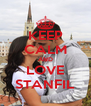 KEEP CALM AND LOVE STANFIL - Personalised Poster A4 size
