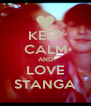 KEEP CALM AND LOVE STANGA - Personalised Poster A4 size