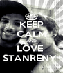 KEEP CALM AND LOVE  STANRENY  - Personalised Poster A4 size