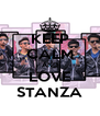KEEP CALM AND LOVE STANZA - Personalised Poster A4 size