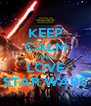 KEEP CALM AND LOVE STAR WARS - Personalised Poster A4 size
