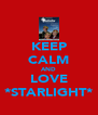KEEP CALM AND LOVE *STARLIGHT* - Personalised Poster A4 size