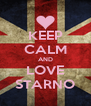 KEEP CALM AND LOVE STARNO - Personalised Poster A4 size