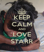 KEEP CALM AND LOVE STARR - Personalised Poster A4 size