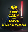KEEP CALM AND LOVE STARS WARS - Personalised Poster A4 size