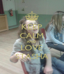 KEEP CALM AND LOVE STASHA - Personalised Poster A4 size