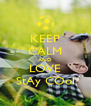 KEEP CALM AND LOVE StAy COol - Personalised Poster A4 size
