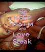 KEEP CALM AND Love  Steak - Personalised Poster A4 size
