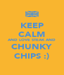 KEEP CALM AND LOVE STEAK AND CHUNKY CHIPS :) - Personalised Poster A4 size