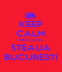 KEEP CALM AND LOVE STEAUA BUCURESTI - Personalised Poster A4 size