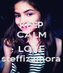 KEEP CALM AND LOVE steffizamora - Personalised Poster A4 size
