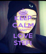 KEEP CALM AND LOVE STEFI - Personalised Poster A4 size