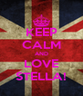 KEEP CALM AND LOVE STELLA! - Personalised Poster A4 size