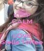 KEEP CALM AND LOVE Stella Toffee - Personalised Poster A4 size