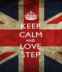 KEEP CALM AND LOVE STEP - Personalised Poster A4 size