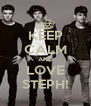 KEEP CALM AND LOVE STEPH! - Personalised Poster A4 size