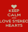KEEP CALM AND LOVE STEREO HEARTS - Personalised Poster A4 size