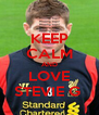 KEEP CALM AND LOVE STEVIE G  - Personalised Poster A4 size