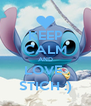 KEEP CALM AND LOVE  STICH :) - Personalised Poster A4 size