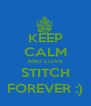 KEEP CALM AND LOVE STITCH FOREVER :) - Personalised Poster A4 size