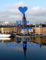 KEEP CALM AND LOVE STOCKHOLM - Personalised Poster A4 size
