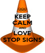 KEEP CALM AND LOVE STOP SIGNS - Personalised Poster A4 size