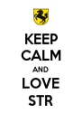 KEEP CALM AND LOVE STR - Personalised Poster A4 size