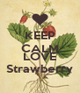 KEEP CALM AND LOVE Strawberry - Personalised Poster A4 size
