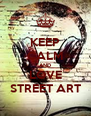 KEEP CALM AND LOVE STREET ART - Personalised Poster A4 size