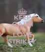 KEEP CALM AND LOVE STRIKEY - Personalised Poster A4 size