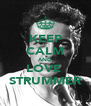 KEEP CALM AND LOVE  STRUMMER - Personalised Poster A4 size