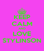 KEEP CALM AND LOVE STYLINSON - Personalised Poster A4 size