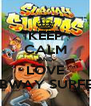 KEEP CALM AND LOVE SUBWAY SURFERS - Personalised Poster A4 size