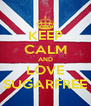 KEEP CALM AND LOVE SUGARFREE - Personalised Poster A4 size