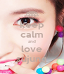 keep calm and love sujunq - Personalised Poster A4 size