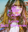 KEEP CALM AND Love Sulli Forever - Personalised Poster A4 size