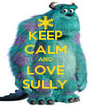 KEEP CALM AND LOVE SULLY - Personalised Poster A4 size