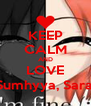 KEEP CALM AND LOVE Sumhyya, Sara, - Personalised Poster A4 size