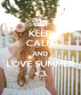 KEEP CALM AND LOVE SUMMER <3 - Personalised Poster A4 size
