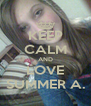 KEEP CALM AND LOVE SUMMER A. - Personalised Poster A4 size