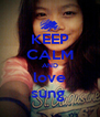 KEEP CALM AND love sung  - Personalised Poster A4 size