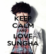 KEEP CALM AND LOVE SUNGHA - Personalised Poster A4 size