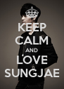 KEEP CALM AND LOVE SUNGJAE - Personalised Poster A4 size